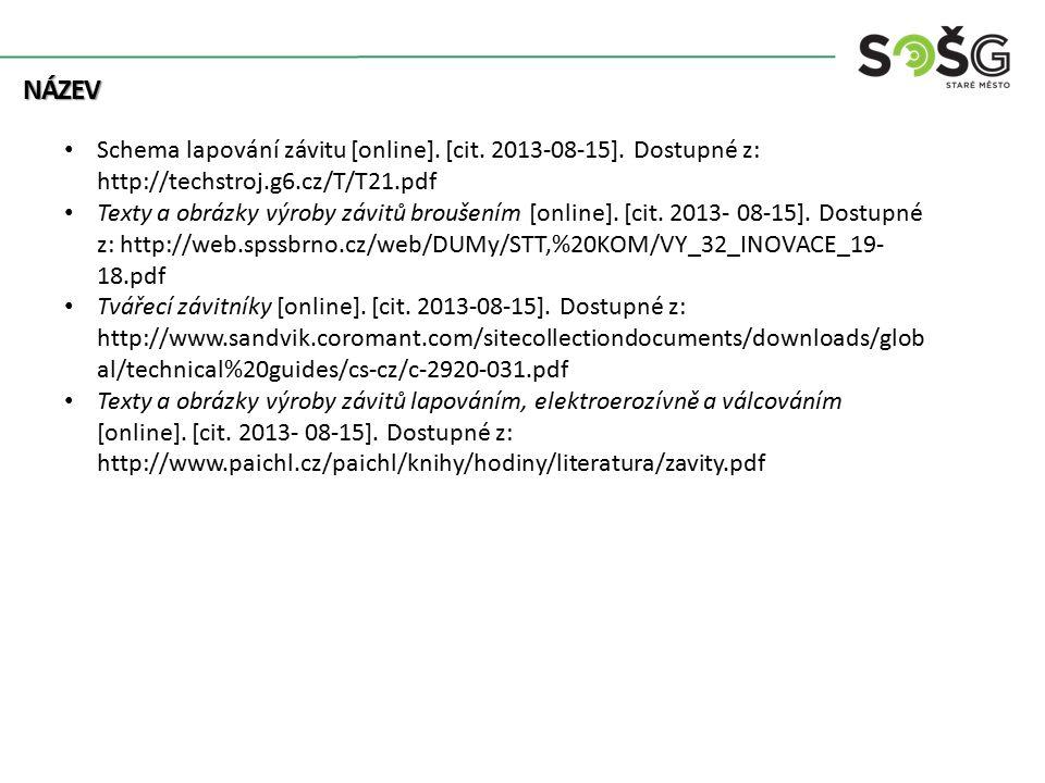 název Schema lapování závitu [online]. [cit. 2013-08-15]. Dostupné z: http://techstroj.g6.cz/T/T21.pdf.